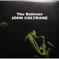 John Coltrane ‎– The Believer - LP Vinyl Album - Coloured Clear - Numbered