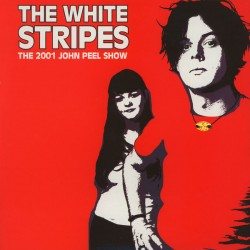 The White Stripes ‎– The 2001 John Peel Show - LP Vinyl Album