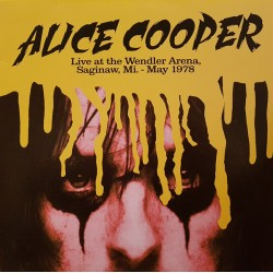 Alice Cooper – Live At The Wendler Arena, Saginaw, Mi. May 1978 - LP Vinyl Album - Hard Rock