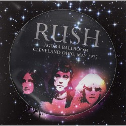 Rush ‎– Agora Ballroom, Cleveland Ohio, May 1975 - LP Vinyl Album Picture Disc Edition - Rock Music
