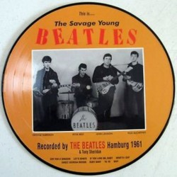 Tony Sheridan And The Beatles – This Is....The Savage Young Beatles - LP Vinyl Album - Picture Disc Edition - Pop Sixties