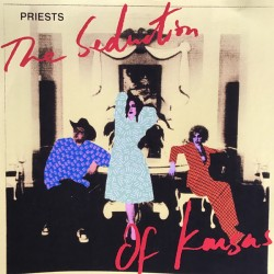 Priests – The Seduction Of Kansas - CD Album - Rock Garage New Wave