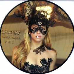 Shakira ‎- Waka Waka Part 3 - Picture Disc - Maxi 12 inches - Pop House