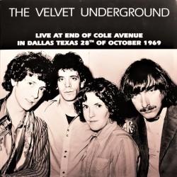 The Velvet Underground – Live At End of Cole Avenue in Dallas, Texas, 28 October 1969 - LP Vinyl Album - Art Rock