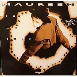 Maureen - Tu Me Tues - Maxi Vinyl 12 inches - French Popular Songs