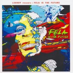 Leeroy Kesiah – Leeroy Presents : Fela is The Future - CDr Album Promo - Afrobeat