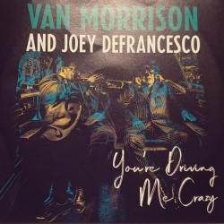 Van Morrison And Joey DeFrancesco - You're Driving Me Crazy - CDr Album Promo -  Blues Contemporary R&B