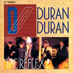 Duran Duran ‎– The Reflex (The Dance Mix) - Maxi Vinyl 12 inches - Synth Pop
