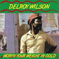 Delroy Wilson – Worth Your Weight In Gold - LP Vinyl Album - Reggae Roots