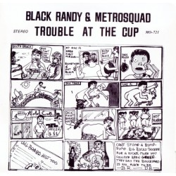 Black Randy & The Metrosquad – Trouble At The Cup - Vinyl 7 inches 45RPM - New Wave Punk