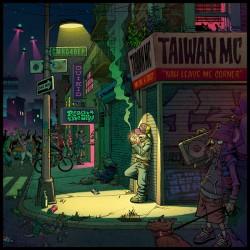 Taiwan MC – Nah Leave Me Corner - Mini LP Album - Electro Trip Hop