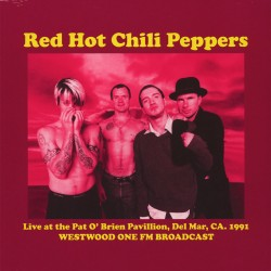 Red Hot Chili Peppers - Live at the Pat O'Brien Pavillion, Del Mar, CA. 1991 - LP Vinyl Album - Alternative Rock