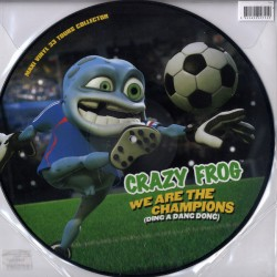 Crazy Frog ‎– We Are The Champions (Queen) Ding A Dang Dong - Maxi 12 inches Vinyl - Picture Disc - Euro House