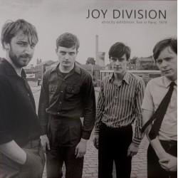 Joy Division ‎– Atrocity Exhibition - Live In Paris, December 18th, 1979 - LP Vinyl Album - New Wave