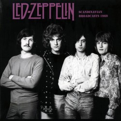 Led Zeppelin ‎– Scandinavian Broadcasts 1969 - LP Vinyl Album - Psychedelic Rock