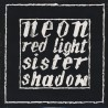 Neon – Red Light - Sister Shadow - Maxi Vinyl 12 inches - New Wave Goth Rock
