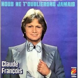 Claude François – Nous Ne T'Oublierons Jamais - LP Vinyl Album - Chanson Française