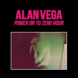 Alan Vega – Power On To Zero Hour - Double LP Vinyl Album - Industrial Electronic
