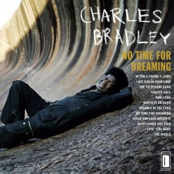 Charles Bradley Featuring The Sounds Of Menahan Street Band – No Time For Dreaming - LP Vinyl Album -