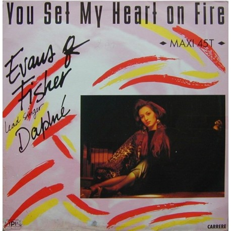 Evans & Fisher ‎- You Set My Heart On Fire - Maxi Vinyl 12 inches - Italo Disco