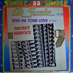 Secret Service ‎– Oh Susie / Give Me Your Love - Maxi Vinyl 12 inches - Synth Pop Electronic