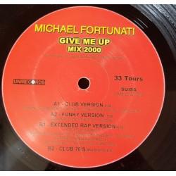 Michael Fortunati – Give Me Up Mix 2000 - Maxi Vinyl 12 inches - Italo Disco Hi NRG