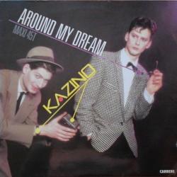 Kazino – Around My Dream - Maxi Vinyl 12 inches - Italo Disco