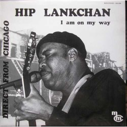 Hip Lankchan - I Am On My Way - LP Vinyl Album - Chicago Blues
