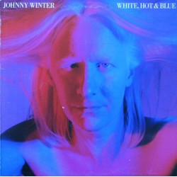 Johnny Winter ‎- White, Hot & Blue - LP Vinyl Album - Blues Rock
