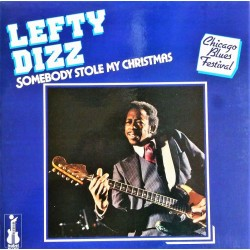 Lefty Dizz ‎- Somebody Stole My Christmas - LP Vinyl Album - Chicago Blues