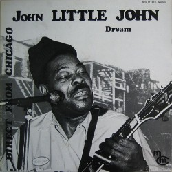 John Little John ‎- Dream - LP Vinyl Album - Chicago Blues