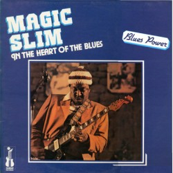 Magic Slim ‎- In The Heart Of The Blues - LP Vinyl Album - Chicago Blues