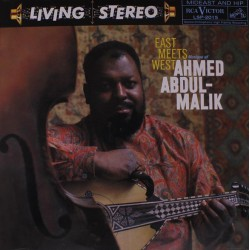 Ahmed Abdul-Malik ‎– East Meets West: Musique Of Ahmed Abdul-Malik - LP Vinyl
