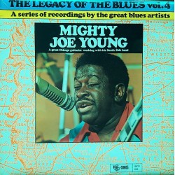 Mighty Joe Young - The Legacy Of The Blues Vol. 4 - LP Vinyl Album - Chicago Blues