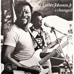 "Luther ""Guitar Junior"" Johnson - I Changed - LP Vinyl Album - Chicago Blues"