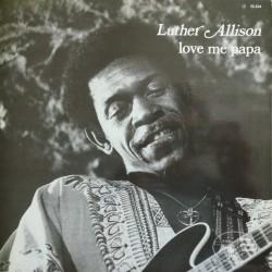Luther Allison - Love Me Papa - LP Vinyl Album - Chicago Blues