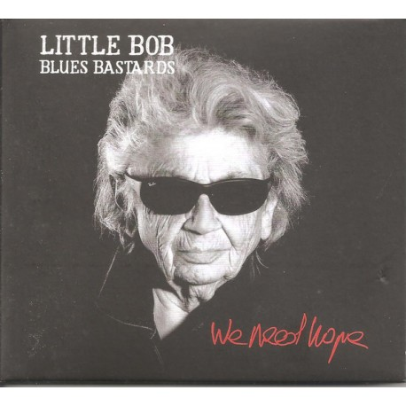 Little Bob Blues Bastards - We Need Hope - CD Album Digipack - Blues Rock
