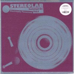 Stereolab - Electrically Possessed - Switched On Vol. 4 - 3LP Vinyl - Indie Rock Experimental