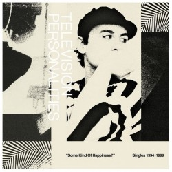 Television Personalities - Some Kind Of Happiness? - Singles 1994-1999 - LP Vinyl Album -Indie Rock - RSD 2020