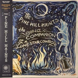 The Pine Hill Haints - The Song Companion Of A Lonestar Cowboy - LP Vinyl Album - Country Rockabilly