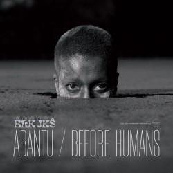 BLK JKS - Abantu / Before Humans - LP Vinyl Album - African Music