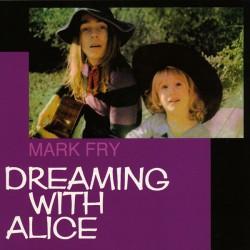 Mark Fry - Dreaming With Alice - LP Vinyl Album - Folk Psychedelic