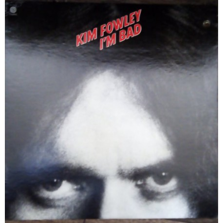 Kim Fowley - I'm Bad - LP Vinyl Album - Hard Rock