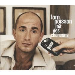 Tom Poisson - Fait Des Chansons - CD Album Digipack - Chanson Française