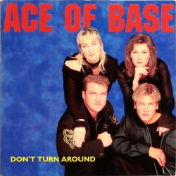 Ace Of Base - Don't Turn Around  - Maxi 12 inches - Eurodance Pop Music