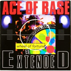 Ace Of Base - Wheel Of Fortune - Extended Version - Maxi Vinyl 12 inches - Europop Dance