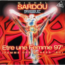 Michel Sardou - Être Une Femme '97 (Femme des années 80) - Maxi Vinyl 12 inches - Chanson Française Remixes