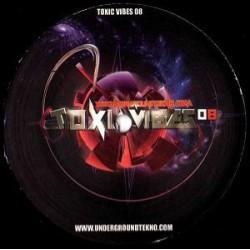 Toxic Vibes 08 - Maxi Vinyl 12 inches - Techno Tribal