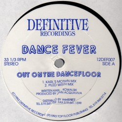Dance Fever - Out On The Dancefloor - Maxi Vinyl 12 inches - Deep House Music