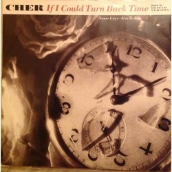 Cher - If I Could Turn Back Time - Maxi Vinyl 12 inches 1989 UK -Pop Rock Music